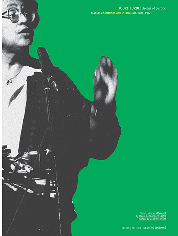 Audre Lorde: Dream of Europe (Selected Seminars and Interviews 1984–1992)