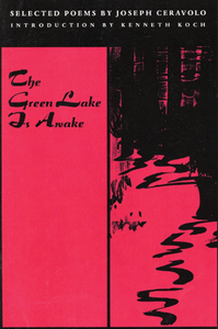 The Green Lake is Awake: Selected Poems of Joseph Ceravolo