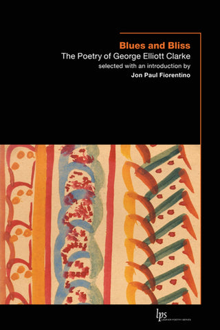 Blues and Bliss: The Poetry of George Elliott Clarke