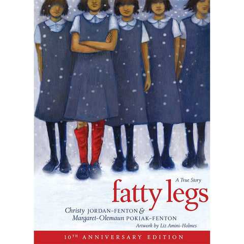 Fatty Legs: A True Story (10th Anniversary Edition)
