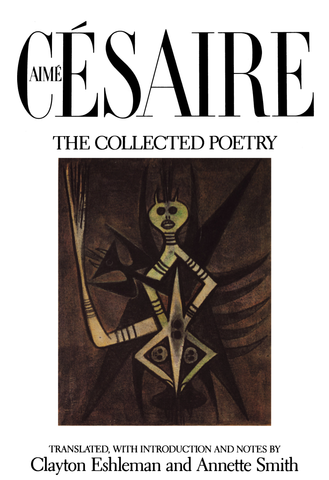 Aimé Césaire: The Collected Poetry