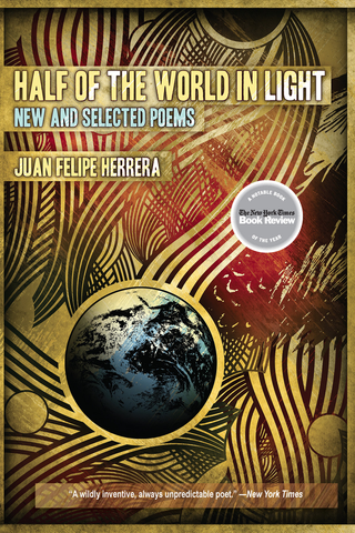 Half of the World in Light: New & Selected Poems of Juan Felipe Herrera