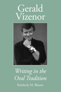 Gerald Vizenor: Writing in the Oral Tradition