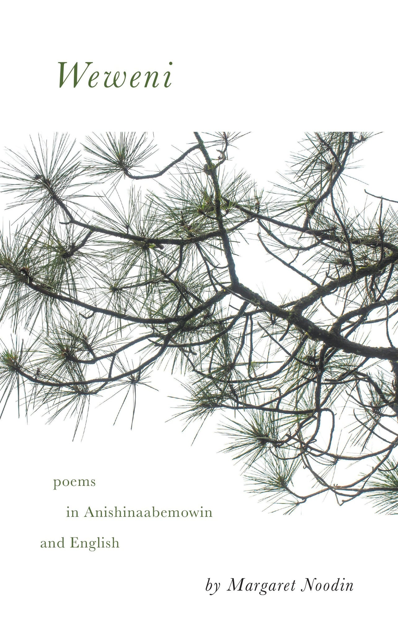 Weweni: Poems in Anishinaabemowin and English