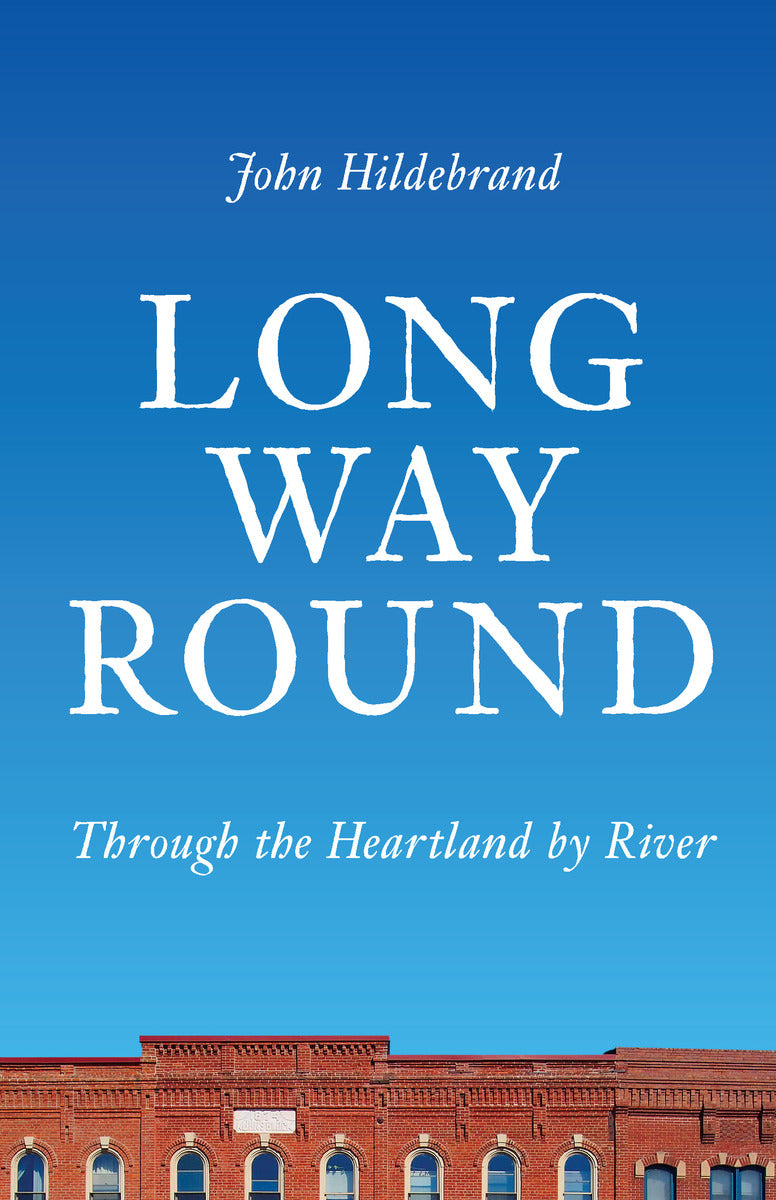 Long Way Round: Through the Heartland by River