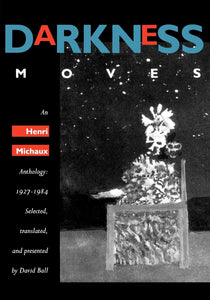 Darkness Moves: An Henri Michaux Anthology: 1927-1984