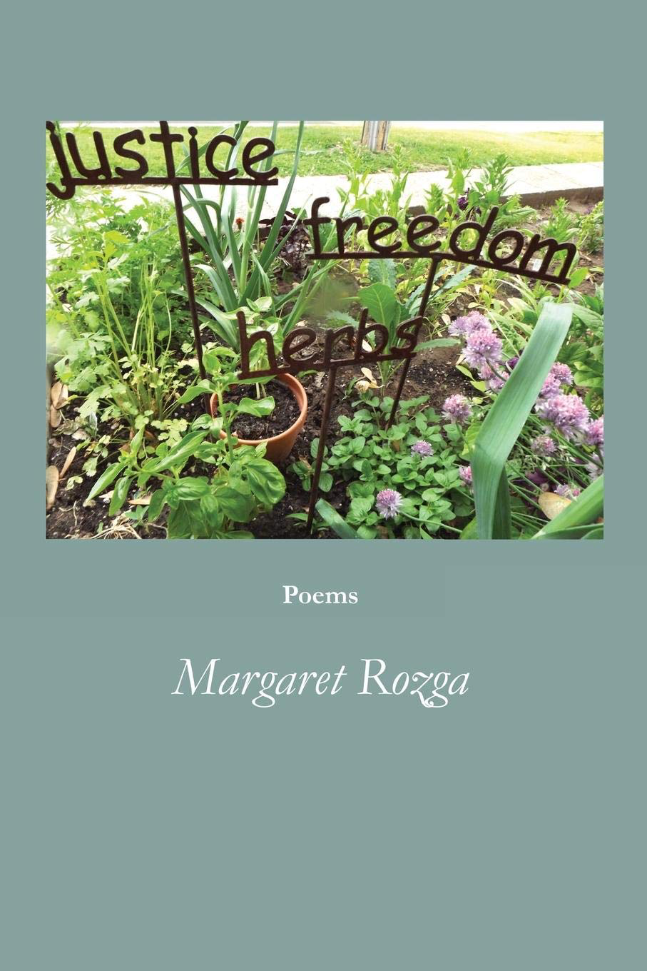 Justice Freedom Herbs: Poems