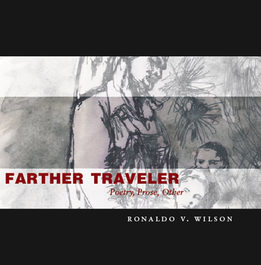 Farther Traveler: Poetry, Prose, Other