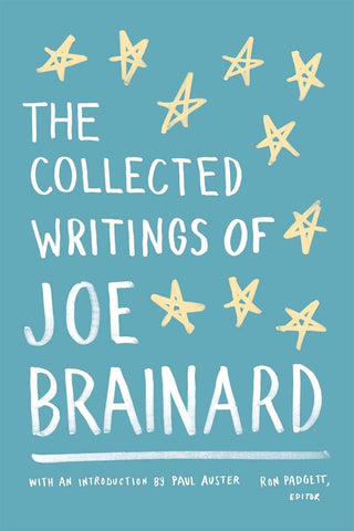 The Collected Writings of Joe Brainard (Hardcover)