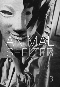 Animal Shelter: Art Sex Literature: Issue 3 | Fall 2013