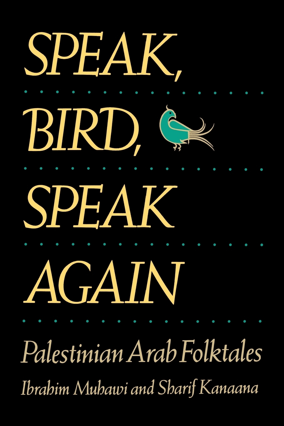 Speak, Bird, Speak Again: Palestinian Arab Folktales