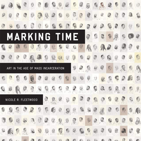 Marking Time: Art in the Age of Mass Incarceration (Hardcover)