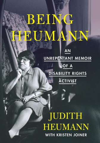 Being Heumann: An Unrepentant Memoir of a Disability Activist (Hardcover)