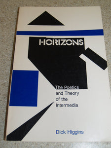 Horizons: The Poetics and Theory of Intermedia