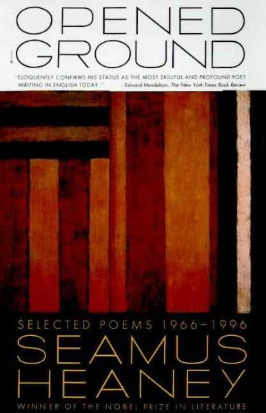 Opened Ground: Selected Poems 1966-1996