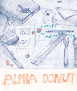 Alpha Donut: The Selected Shorter Works of Matvei Yankelevich