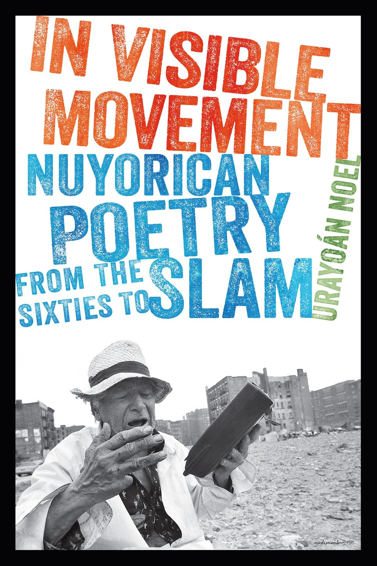 In Visible Movement: Nuyorican Poetry From the Sixties to Slam