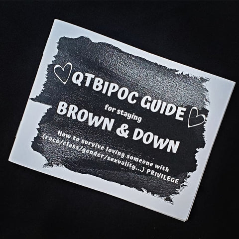 QTBIPOC Guide to Staying Brown & Down