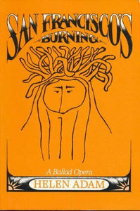 San Francisco's Burning: A Ballad Opera