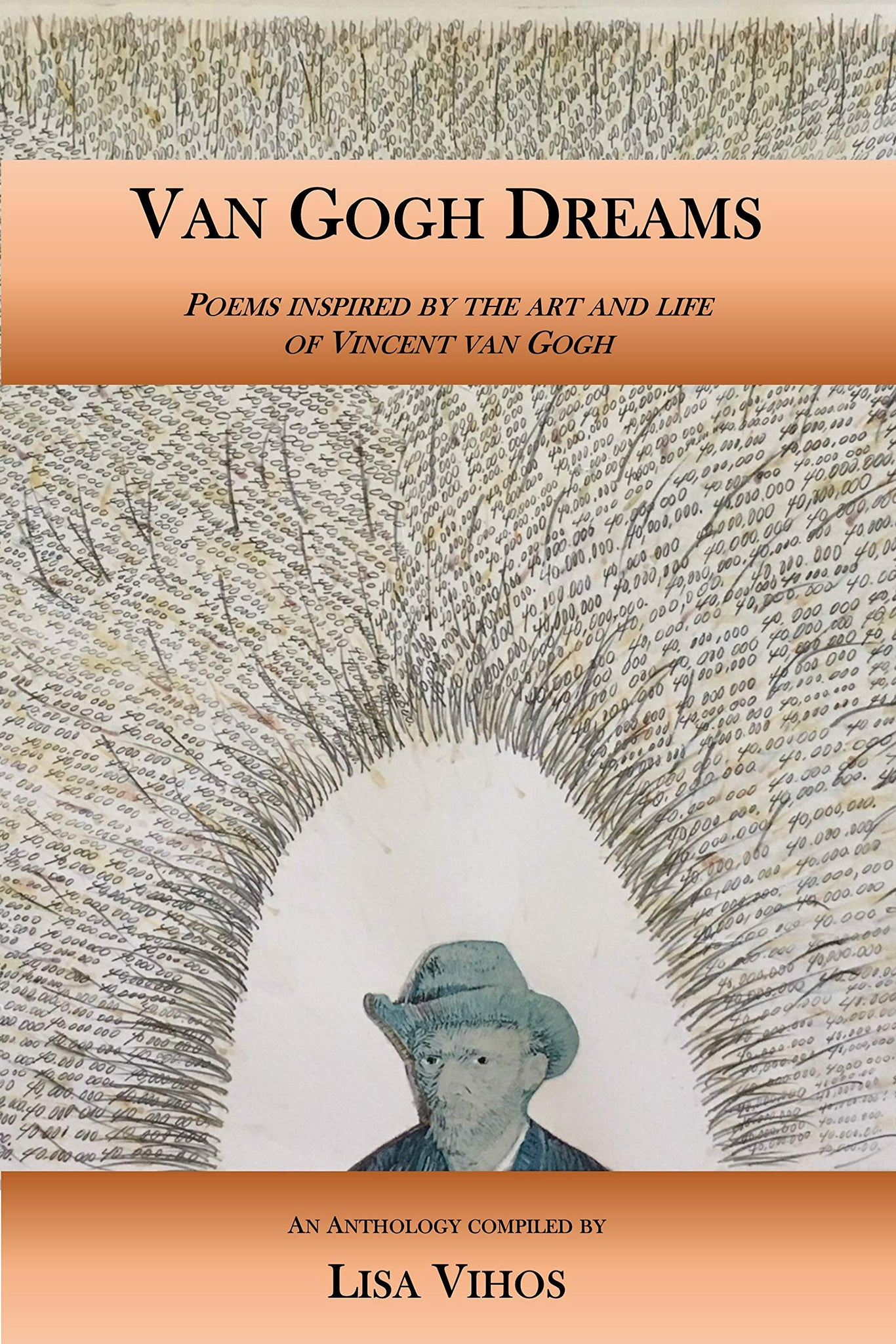 Van Gogh Dreams: Poems inspired by the art and life of Vincent van Gogh