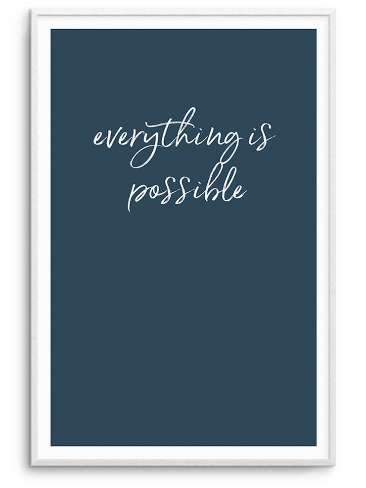 EVERYTHING IS POSSIBLE - FINE ART POSTER