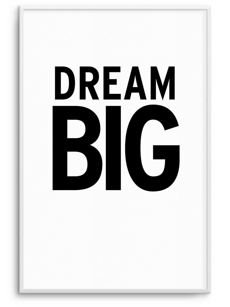 DREAM BIG - DEKORATİF BASKI