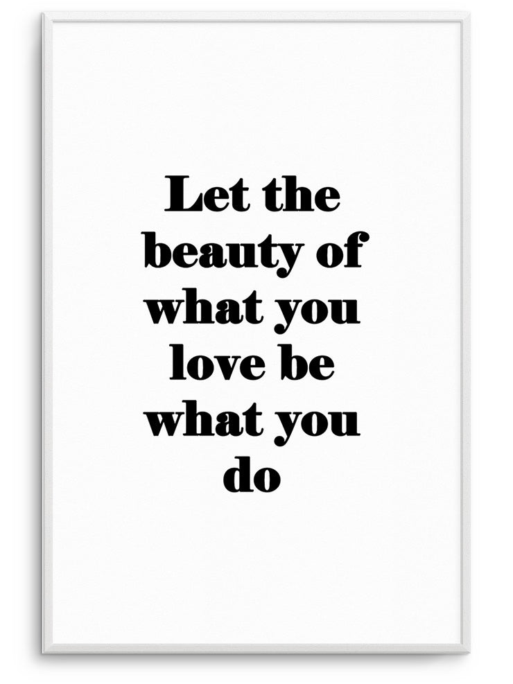 LET THE BEAUTY - FINE ART POSTER
