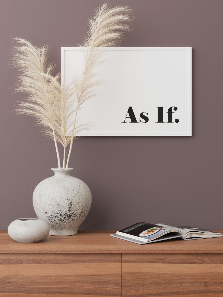 AS IF - FINE ART POSTER
