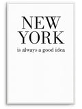 NEW YORK GOOD IDEA - FINE ART POSTER