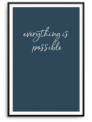 EVERYTHING IS POSSIBLE - DEKORATİF BASKI
