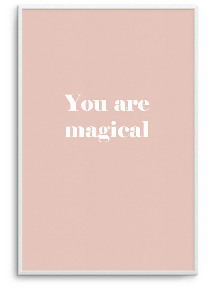 YOU ARE MAGICAL - DEKORATİF BASKI