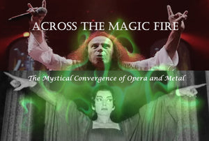"Video of ""Across the Magic Fire: The Mystical Convergence of Opera and Metal"""