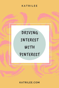 Driving Interest With Pinterest