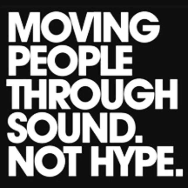 Moving People Through Sound Not Hype Sticker
