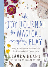 Load image into Gallery viewer, Joy Journal For Magical Everyday Play