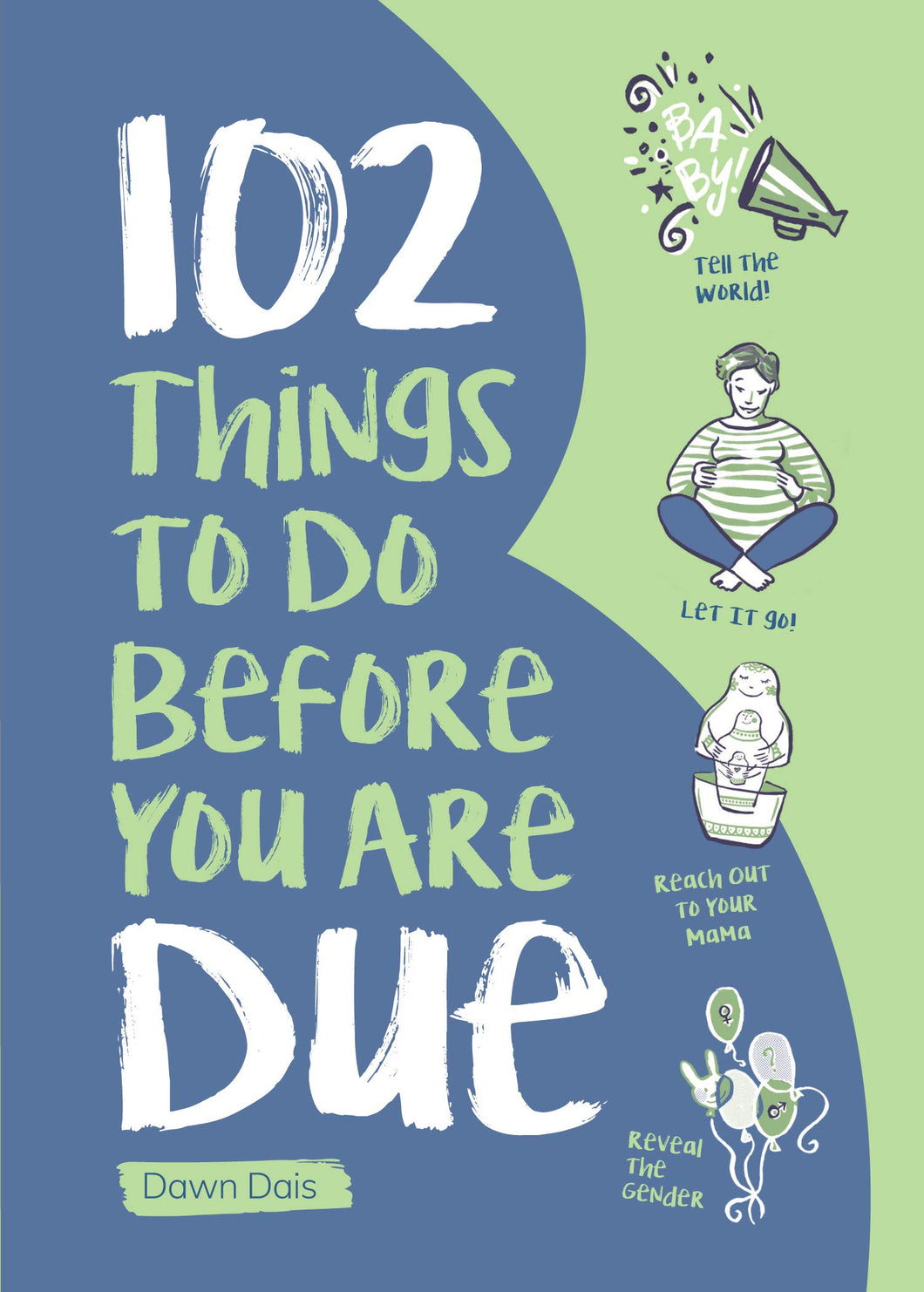 102 Things to Do Before you are Due - book