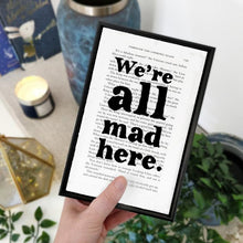 Load image into Gallery viewer, We're All Mad Here - book page print