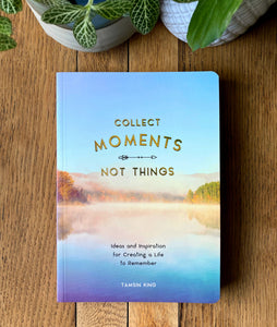 Collect Moments Not Things - Book