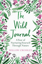 Load image into Gallery viewer, The Wild Journal - a year of nurturing yourself through nature