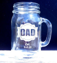 Load image into Gallery viewer, 16 Oz Dad Fathers Day Gift Idea Engraved Mason Jar Beer Mug Personalized Drinking Glass Etched Gift for Father Grandpa Kids Birth Dates