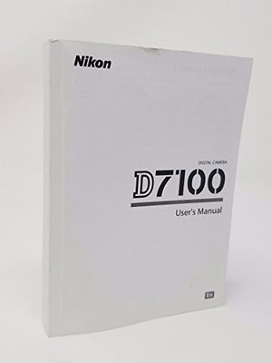 Nikon D7100 Digital Camera User's Instruction Manual