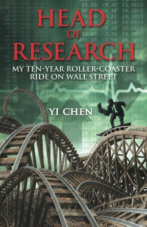 Head of Research: My Ten-Year Roller Coaster Ride on Wall Street
