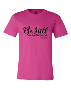 Be Still and Know - T-shirt - Unisex
