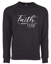Load image into Gallery viewer, Faith over Fear -  Light Weight Sweatshirt - 5.3 oz.