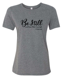 Be Still and Know - Ladies Tee