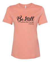 Load image into Gallery viewer, Be Still and Know - Ladies Tee