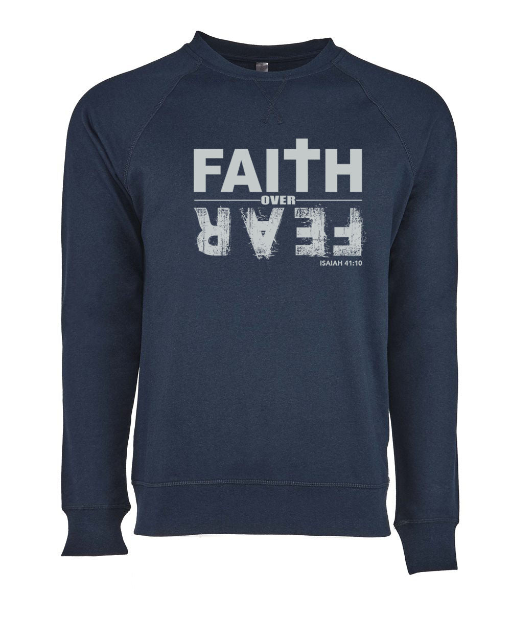 Faith Over Fear -  Light Weight Sweatshirt - 5.3 oz.