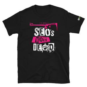 SEO's Not Dead Unisex T-Shirt (black)