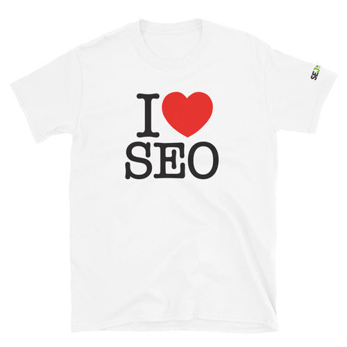 I Love SEO Unisex T-Shirt (White)