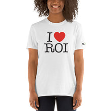 Load image into Gallery viewer, I Love ROI Unisex T-Shirt (white)